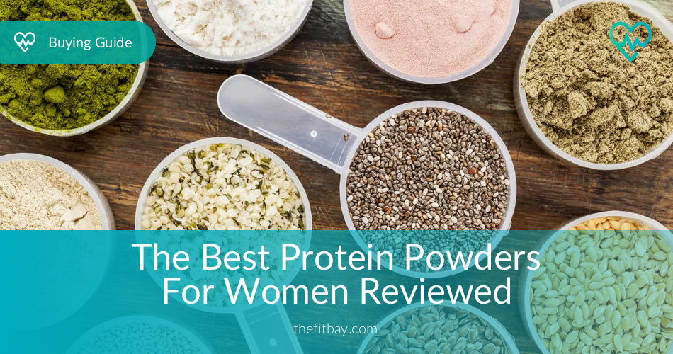 How To Find The Best Protein Powder For Women in 2017