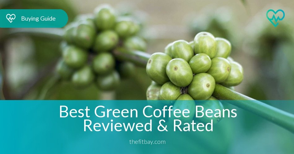 Best Green Coffee Beans Reviewed Rated In 2019 Thefitbay